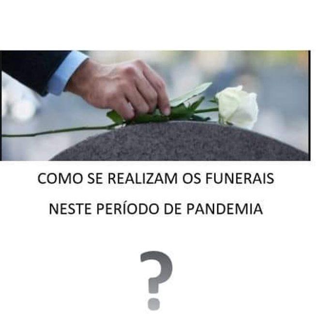 FUNERAIS DURANTE ESTE PERÍODO DE PANDEMIA